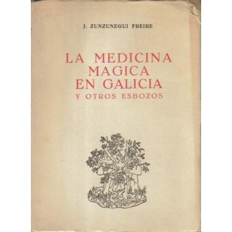 La medicina mágica en Galicia y otros esbozos.