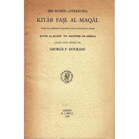 Kitâb Fasl Al-Maqâl. With its appendix (Damima) and an extract from Kitâb Al-Kashf 'an Manâhij Al-Adilla.