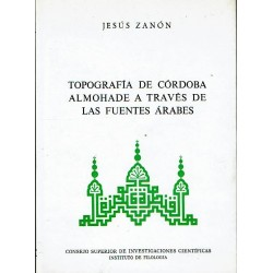 Topografía de Córdoba almohade a través de las fuentes árabes.