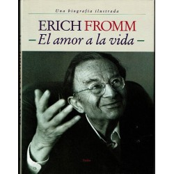 Erich Fromm: El amor a la vida (Una biografía ilustrada).