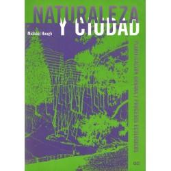 Naturaleza y ciudad. Planificación urbana y procesos ecológicos.