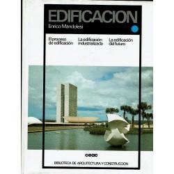 Edifiicación. El proceso de edificación. La edificación industrializada. La edificación del futuro.