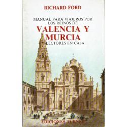 Manual para viajeros por los reinos de Murcia y Valencia y lectores en casa.