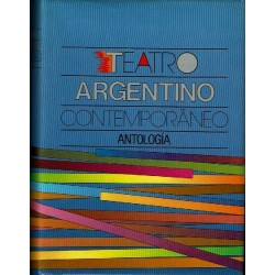 Teatro argentino contemporáneo. Antología.