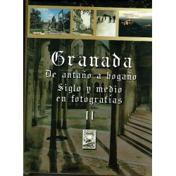 Granada. De antaño a hogaño. Siglo y medio en fotografías II.