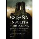 España insólita y misteriosa. Un viaje por la España de la brujería, las leyendas y los tesoros ocultos.