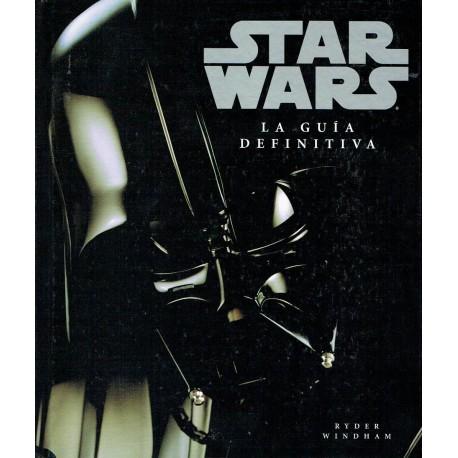 Stars Wars. La guía definitiva.
