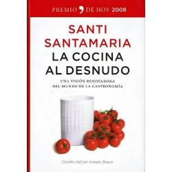 La cocina al desnudo. Una visión renovadora del mundo de la gastronomía.