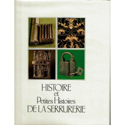 Histoire et petites histoires de la serrurerie.