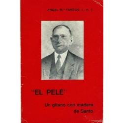 """""""El Pele"""". Un gitano con madera de santo."""