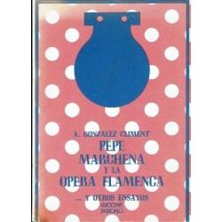 Pepe Marchena y la ópera flamenca, y otros ensayos.