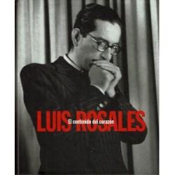 Luis Rosales. El contenido del corazón.