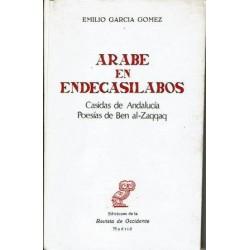 Árabe en endecasílabos. Casidas de Andalucía. Poesías de Ben al-Zaqqaq.