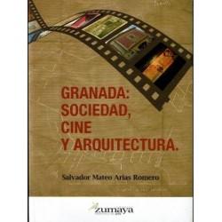 Granada: sociedad, cine y arquitectura.
