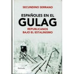 Españoles en el Gulag. Republicanos bajo el estalinismo.