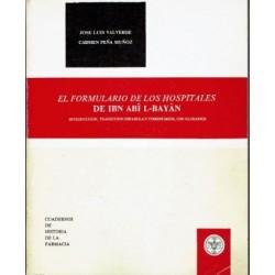 El formulario de los hospitales de Ibn Abi L-Bayan. Introducción, traducción española y comentarios, con glosarios.