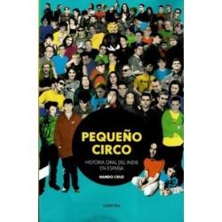 Pequeño circo. Historia oral del indie en España.