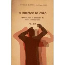 El director de coro. Manual para la dirección de coros vocacionales.