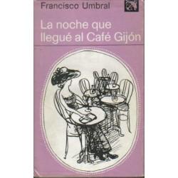 La noche que llegué al Café Gijón.